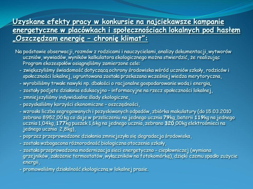 """Uzyskane efekty pracy w konkursie na najciekawsze kampanie energetyczne w placówkach i społecznościach lokalnych pod hasłem """"Oszczędzam energię – chronię klimat :"""