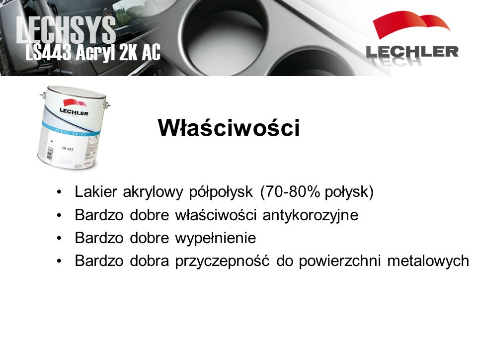 Właściwości Lakier akrylowy półpołysk (70-80% połysk)