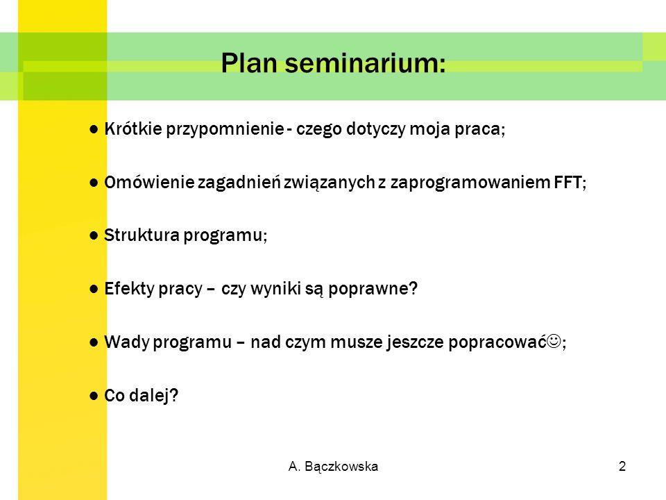 Plan seminarium: ● Krótkie przypomnienie - czego dotyczy moja praca;