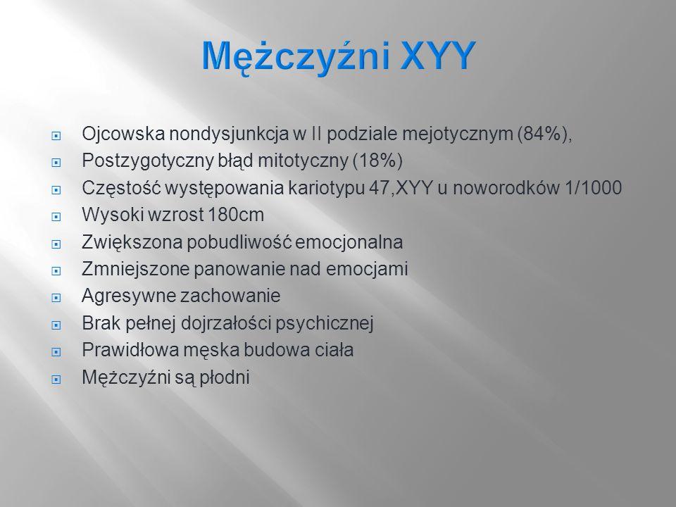 Mężczyźni XYY Ojcowska nondysjunkcja w II podziale mejotycznym (84%),