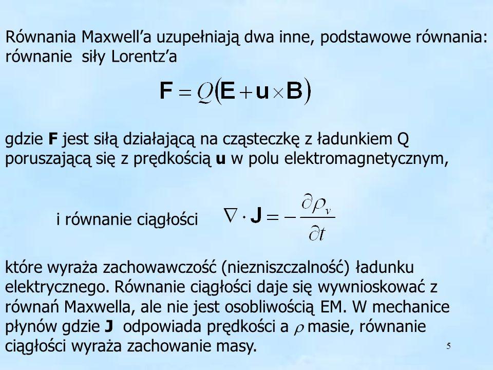 Równania Maxwell'a uzupełniają dwa inne, podstawowe równania: