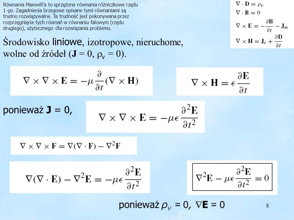 Równania Maxwell'a to sprzężone równania różniczkowe rzędu 1-go