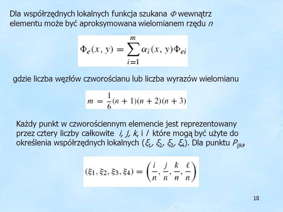 Dla współrzędnych lokalnych funkcja szukana  wewnątrz elementu może być aproksymowana wielomianem rzędu n