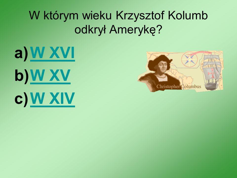W którym wieku Krzysztof Kolumb odkrył Amerykę