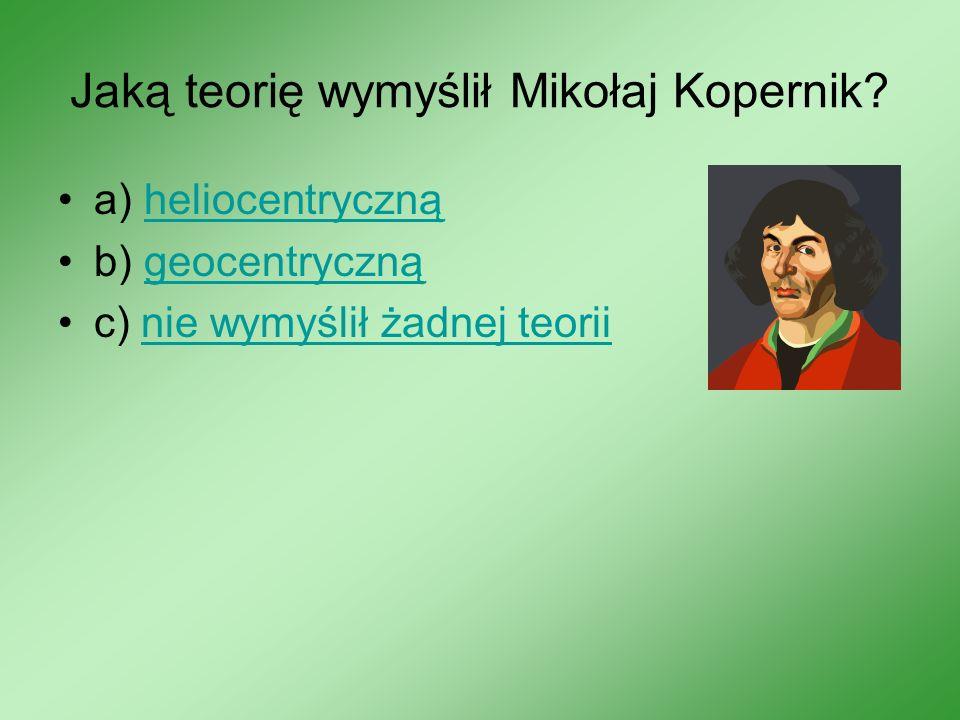 Jaką teorię wymyślił Mikołaj Kopernik