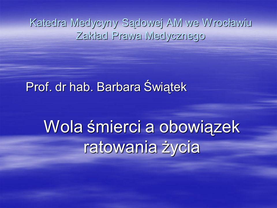 Katedra Medycyny Sądowej AM we Wrocławiu Zakład Prawa Medycznego
