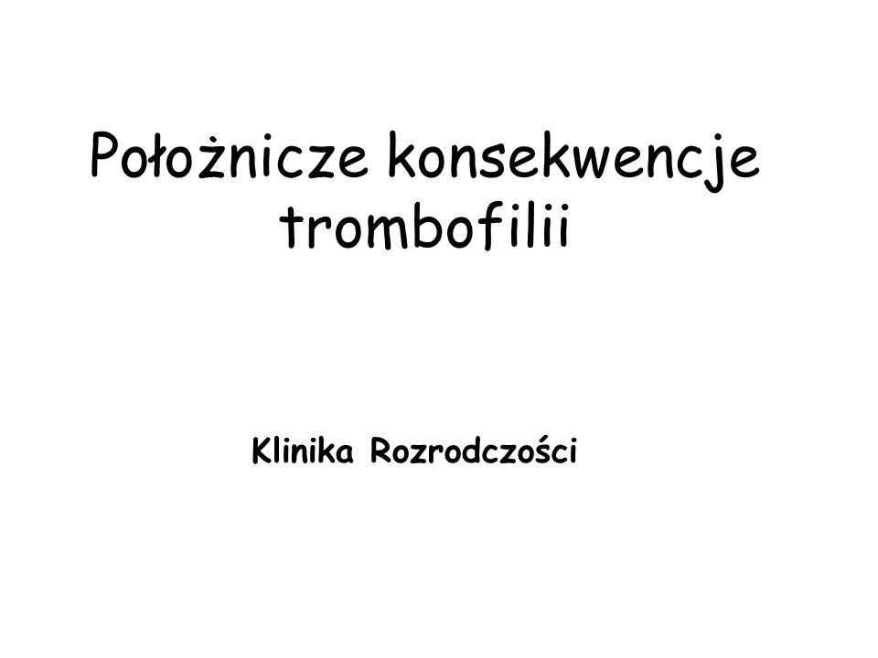 Położnicze konsekwencje trombofilii