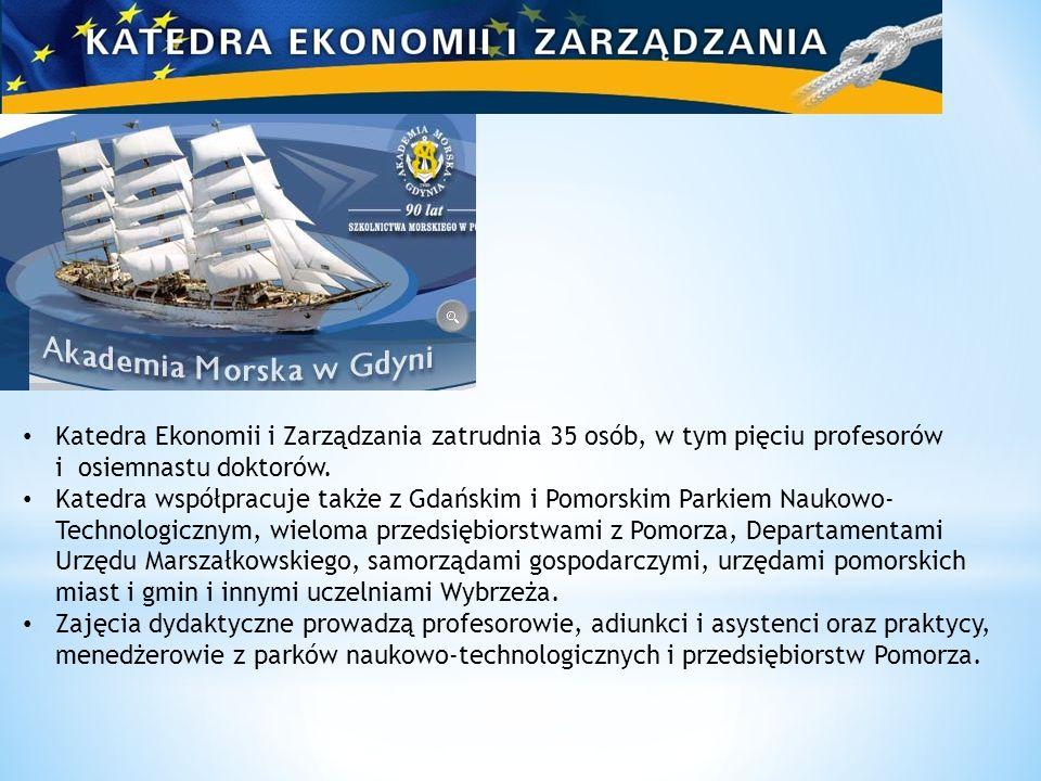 Katedra Ekonomii i Zarządzania zatrudnia 35 osób, w tym pięciu profesorów i osiemnastu doktorów.