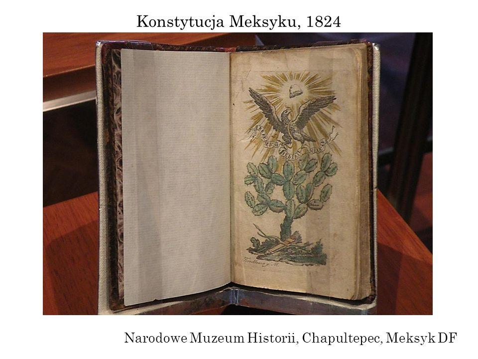 Konstytucja Meksyku, 1824 Narodowe Muzeum Historii, Chapultepec, Meksyk DF