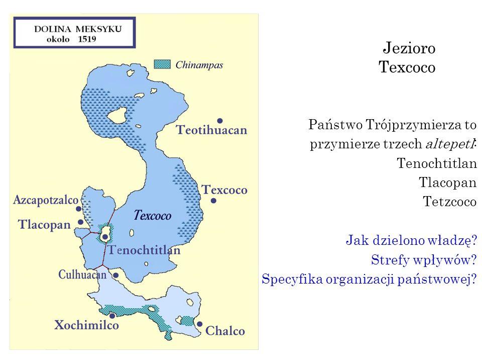 Jezioro Texcoco Państwo Trójprzymierza to przymierze trzech altepetl: