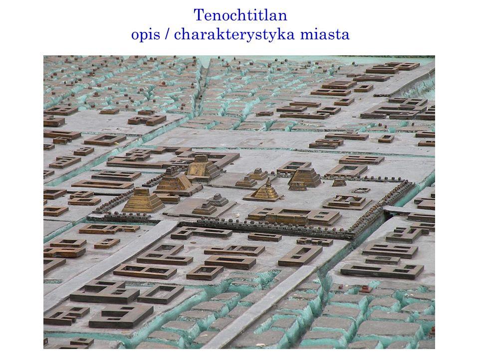 Tenochtitlan opis / charakterystyka miasta