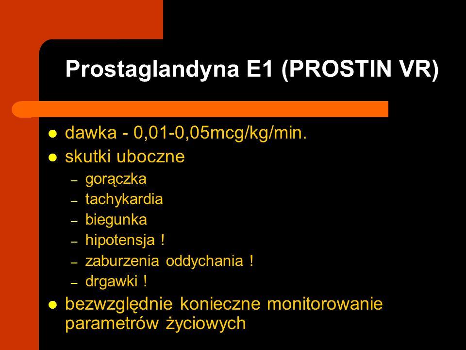 Prostaglandyna E1 (PROSTIN VR)