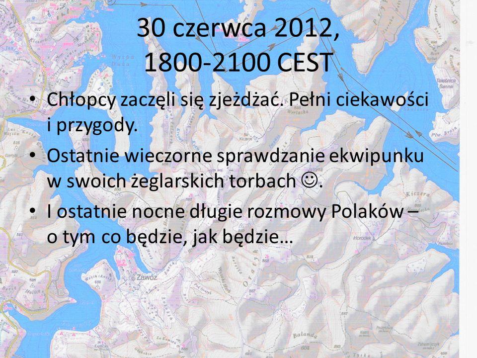 30 czerwca 2012, 1800-2100 CEST Chłopcy zaczęli się zjeżdżać. Pełni ciekawości i przygody.