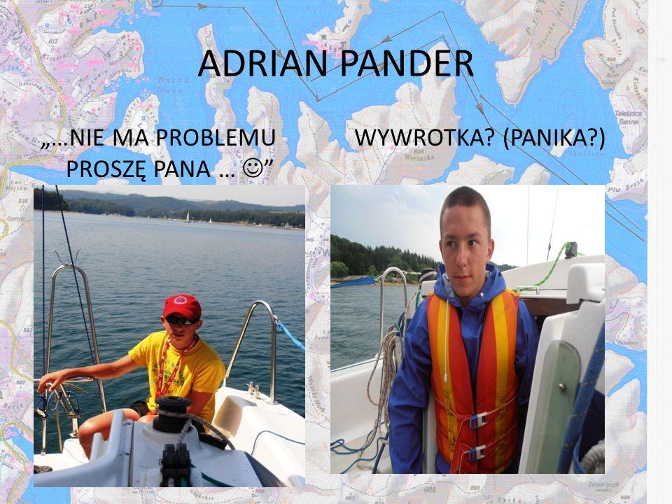 """ADRIAN PANDER """"…NIE MA PROBLEMU PROSZĘ PANA …  WYWROTKA (PANIKA )"""