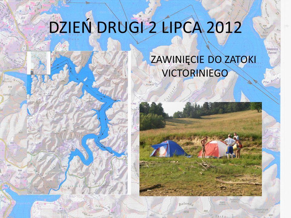 DZIEŃ DRUGI 2 LIPCA 2012 ZAWINIĘCIE DO ZATOKI VICTORINIEGO
