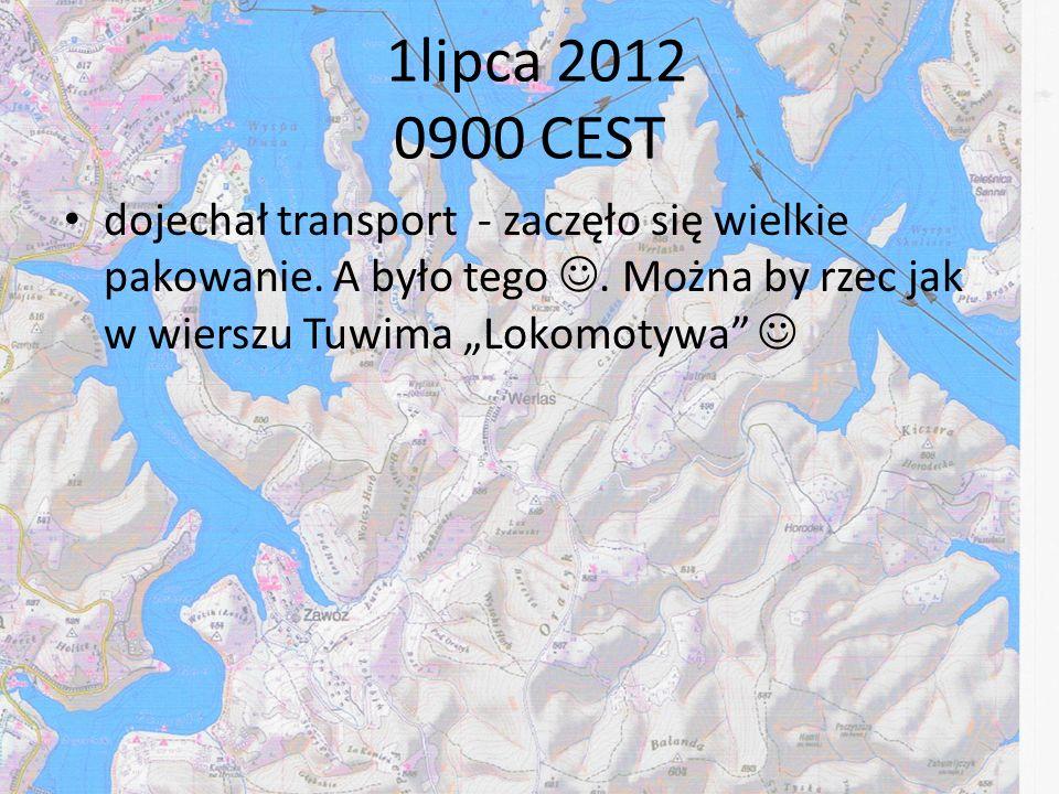 1lipca 2012 0900 CESTdojechał transport - zaczęło się wielkie pakowanie.