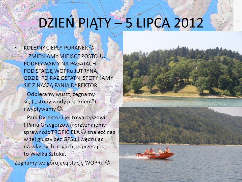 DZIEŃ PIĄTY – 5 LIPCA 2012 KOLEJNY CIEPŁY PORANEK 