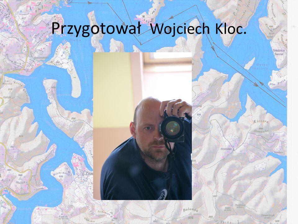 Przygotował Wojciech Kloc.