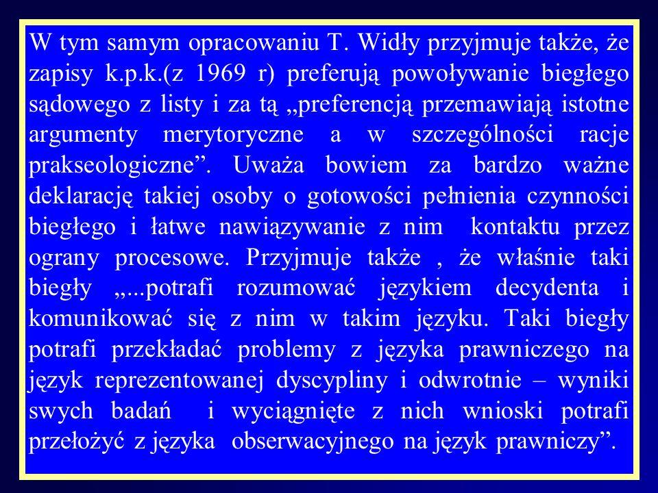 W tym samym opracowaniu T. Widły przyjmuje także, że zapisy k. p. k