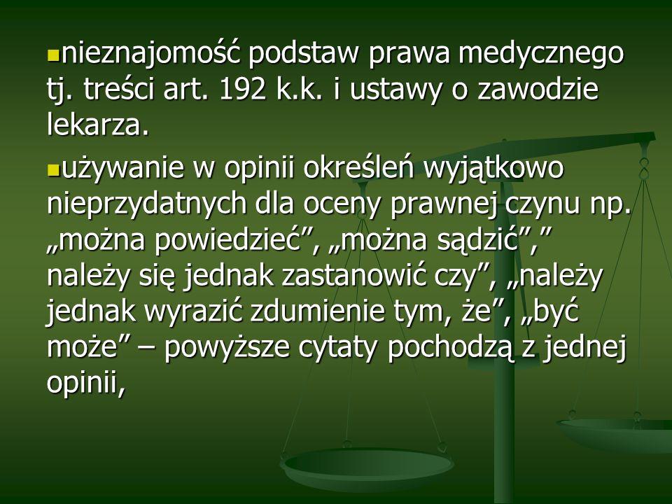 nieznajomość podstaw prawa medycznego tj. treści art. 192 k. k