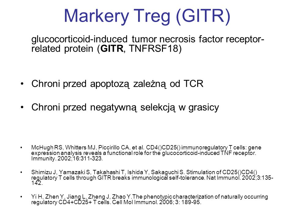 Markery Treg (GITR) glucocorticoid-induced tumor necrosis factor receptor-related protein (GITR, TNFRSF18)