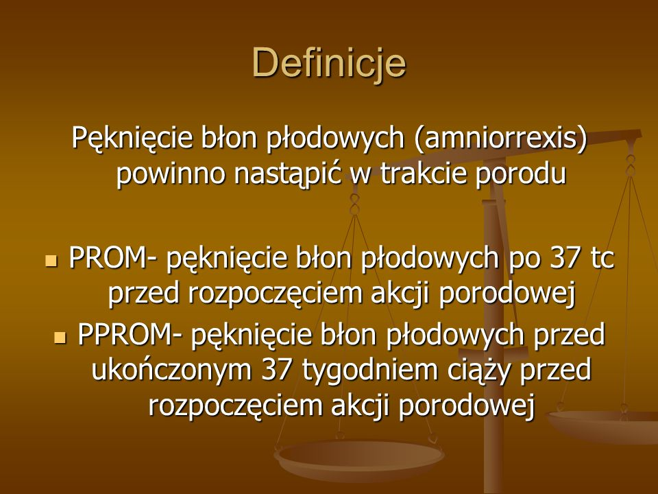 Definicje Pęknięcie błon płodowych (amniorrexis) powinno nastąpić w trakcie porodu.
