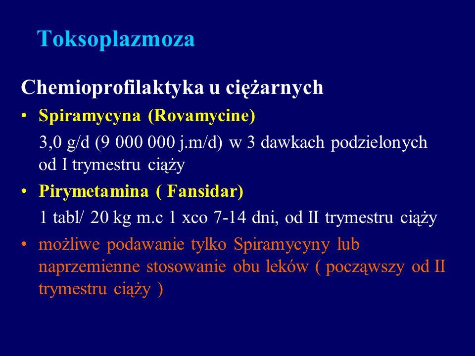 Toksoplazmoza Chemioprofilaktyka u ciężarnych Spiramycyna (Rovamycine)