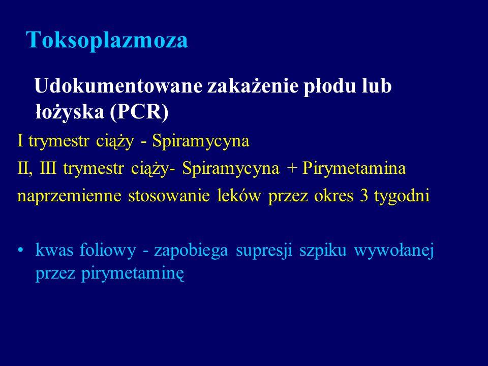 Toksoplazmoza Udokumentowane zakażenie płodu lub łożyska (PCR)