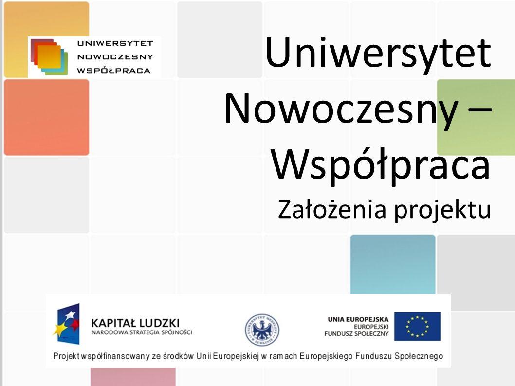 Uniwersytet Nowoczesny – Współpraca Założenia projektu