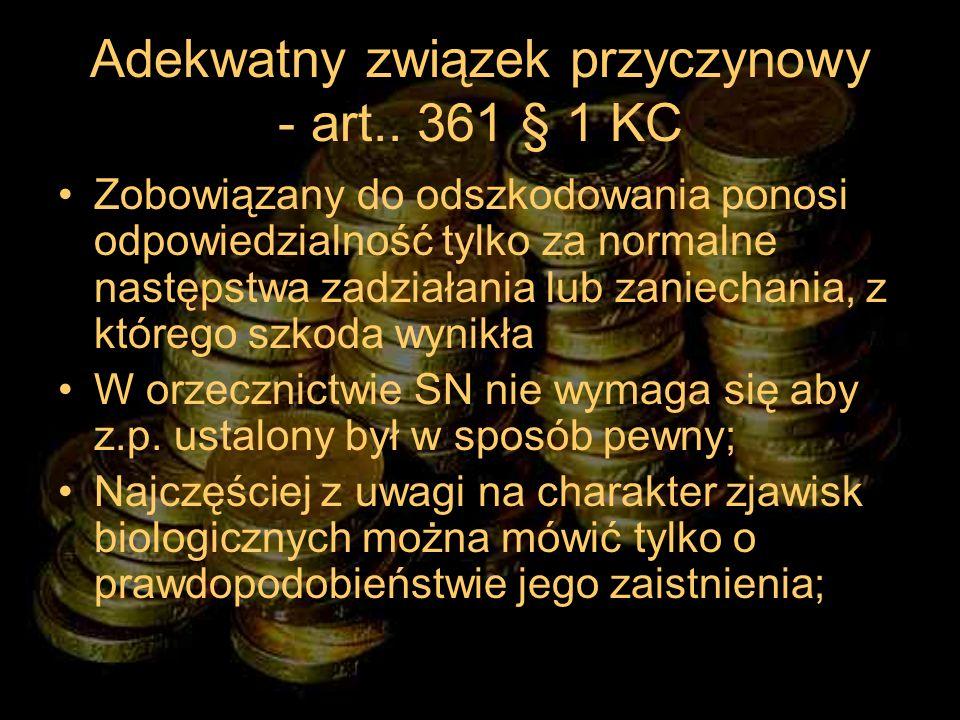 Adekwatny związek przyczynowy - art.. 361 § 1 KC