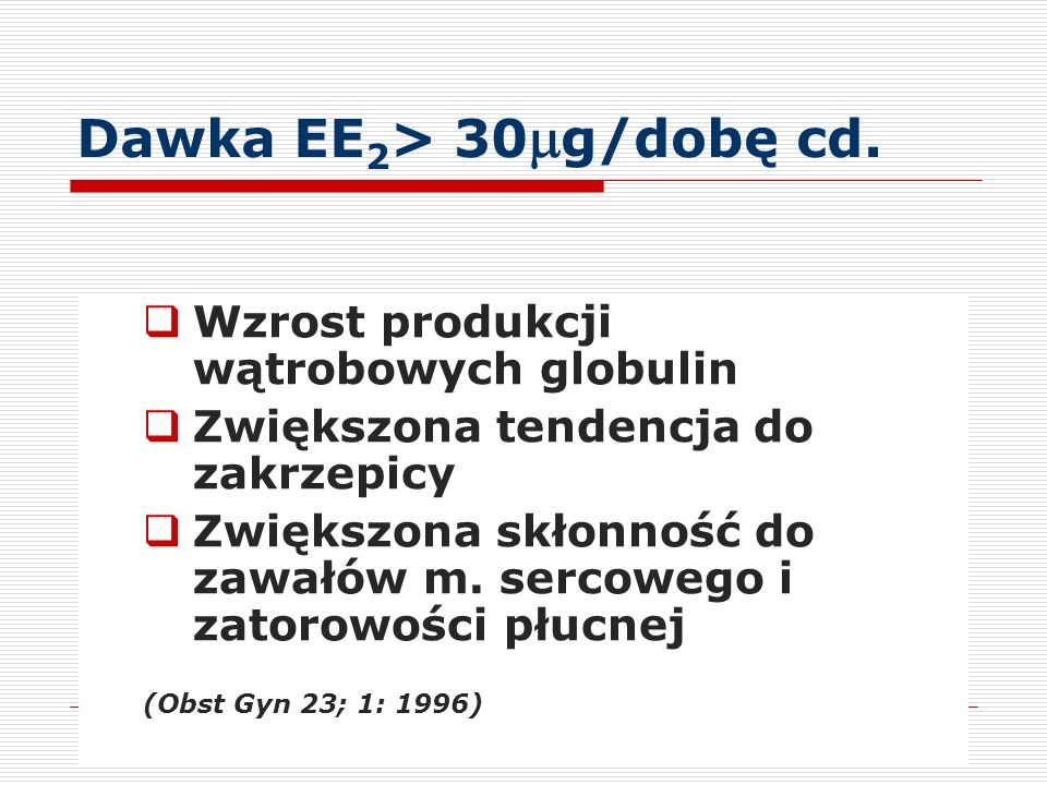 Dawka EE2> 30mg/dobę cd.