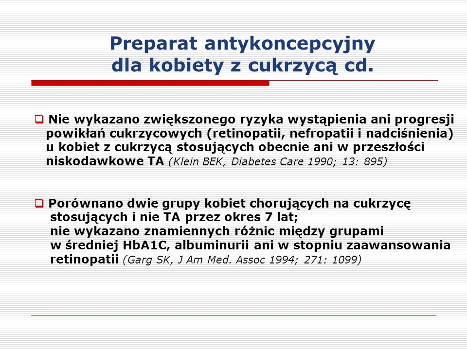 Preparat antykoncepcyjny dla kobiety z cukrzycą cd.