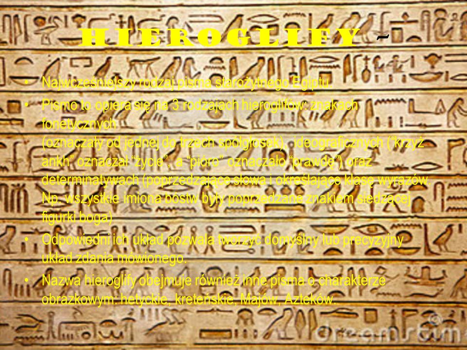 HIEROGLIFY – Najwcześniejszy rodzaj pisma starożytnego Egiptu.