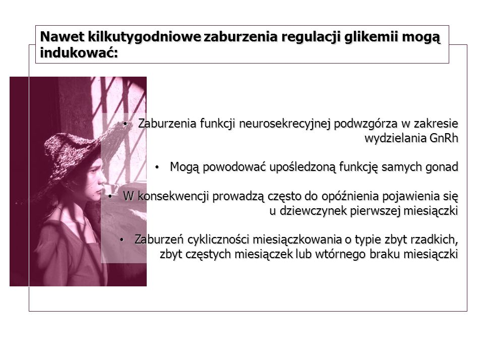 Nawet kilkutygodniowe zaburzenia regulacji glikemii mogą indukować: