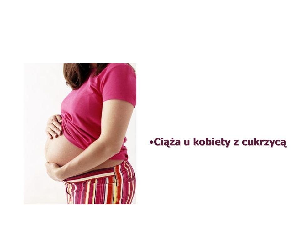 Ciąża u kobiety z cukrzycą