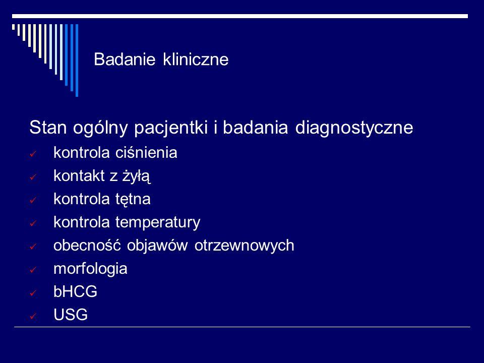 Stan ogólny pacjentki i badania diagnostyczne