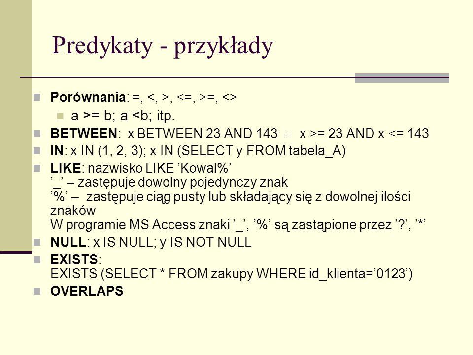Predykaty - przykłady a >= b; a <b; itp.