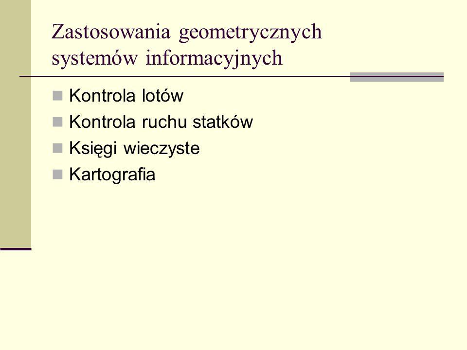 Zastosowania geometrycznych systemów informacyjnych