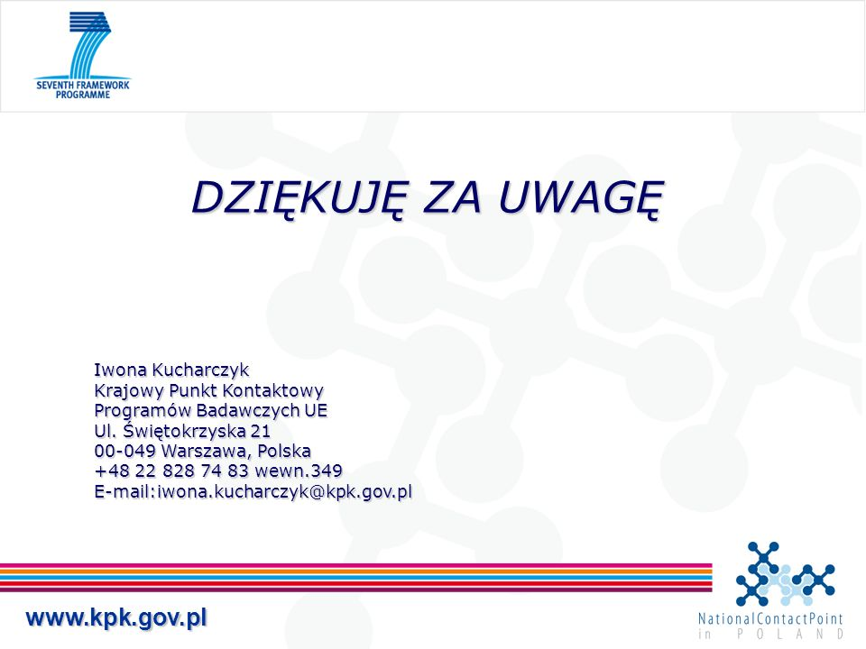DZIĘKUJĘ ZA UWAGĘ Iwona Kucharczyk Krajowy Punkt Kontaktowy