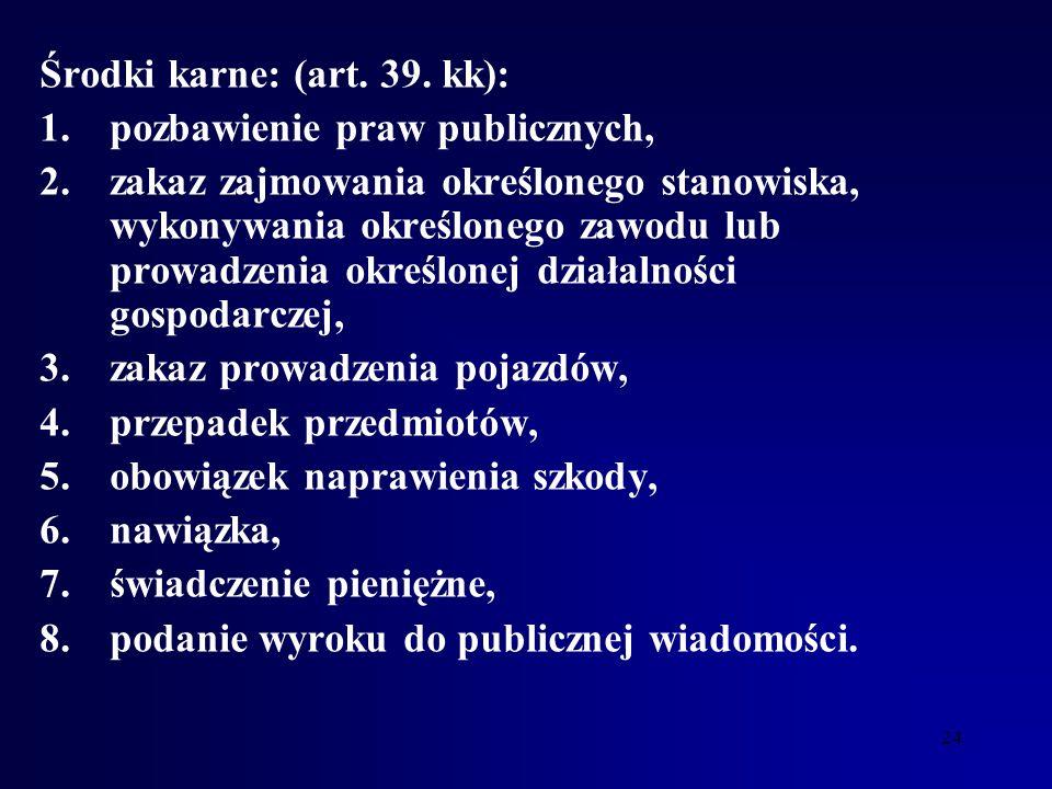 Środki karne: (art. 39. kk):