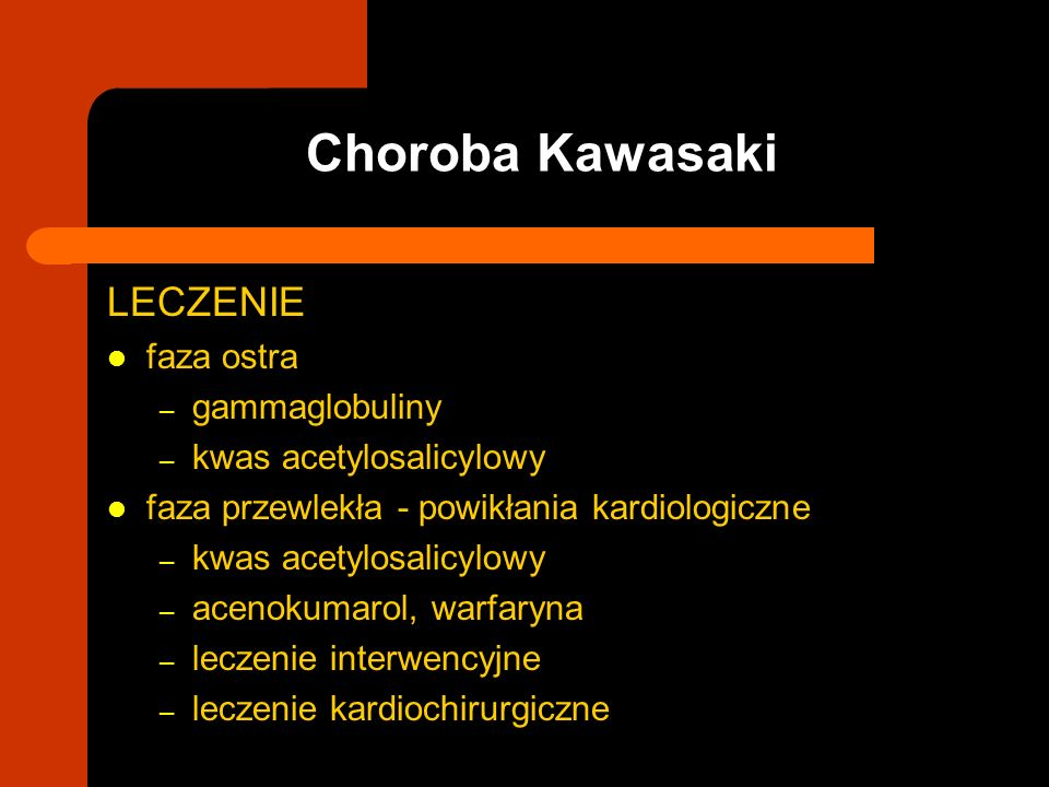 Choroba Kawasaki LECZENIE faza ostra gammaglobuliny