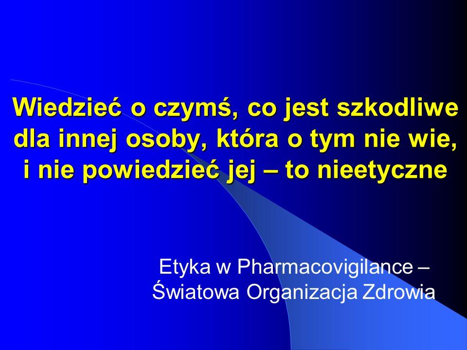 Etyka w Pharmacovigilance – Światowa Organizacja Zdrowia