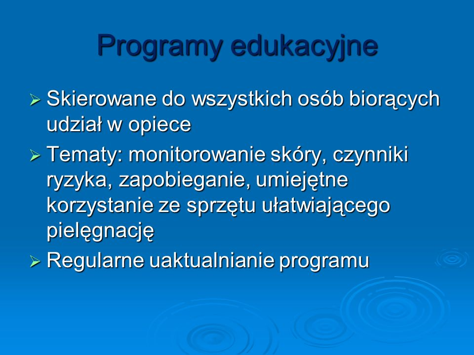 Programy edukacyjneSkierowane do wszystkich osób biorących udział w opiece.