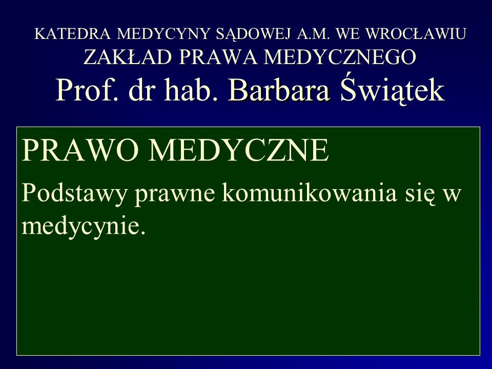 PRAWO MEDYCZNE Podstawy prawne komunikowania się w medycynie.