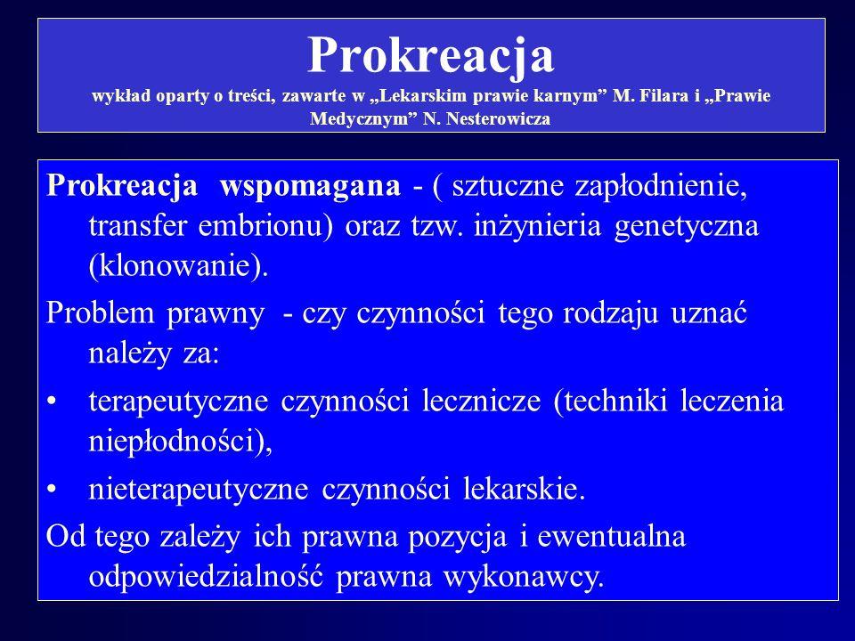 """Prokreacja wykład oparty o treści, zawarte w """"Lekarskim prawie karnym M. Filara i """"Prawie Medycznym N. Nesterowicza"""