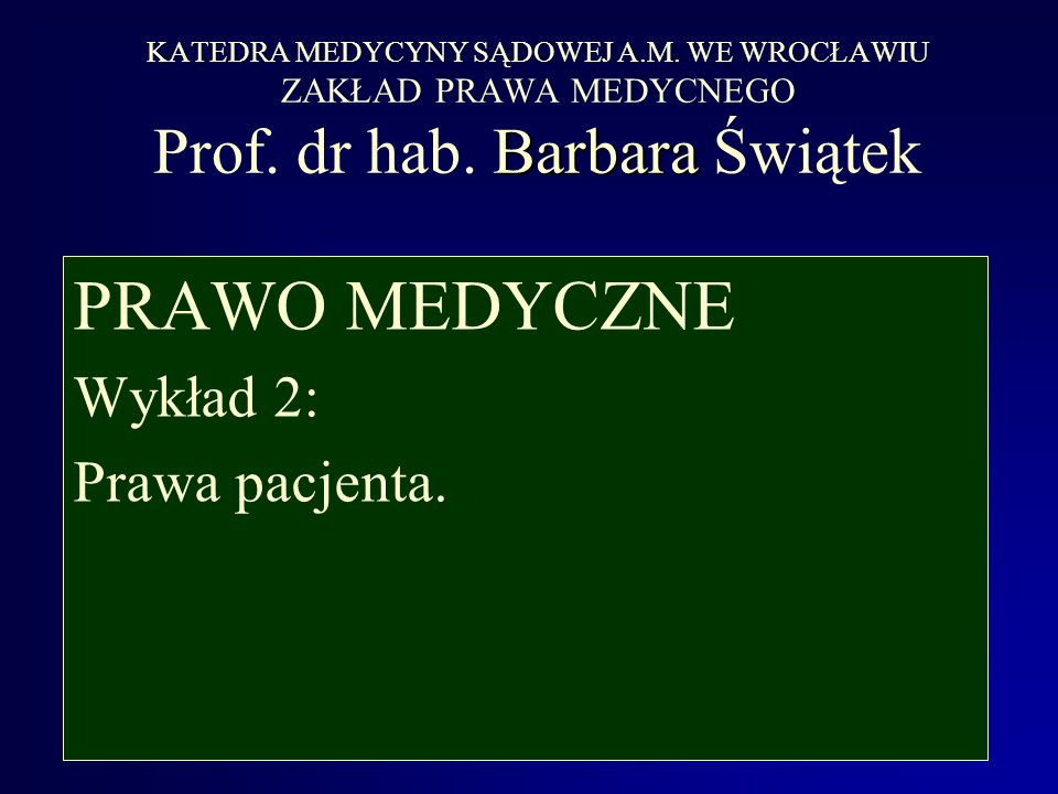 PRAWO MEDYCZNE Wykład 2: Prawa pacjenta.