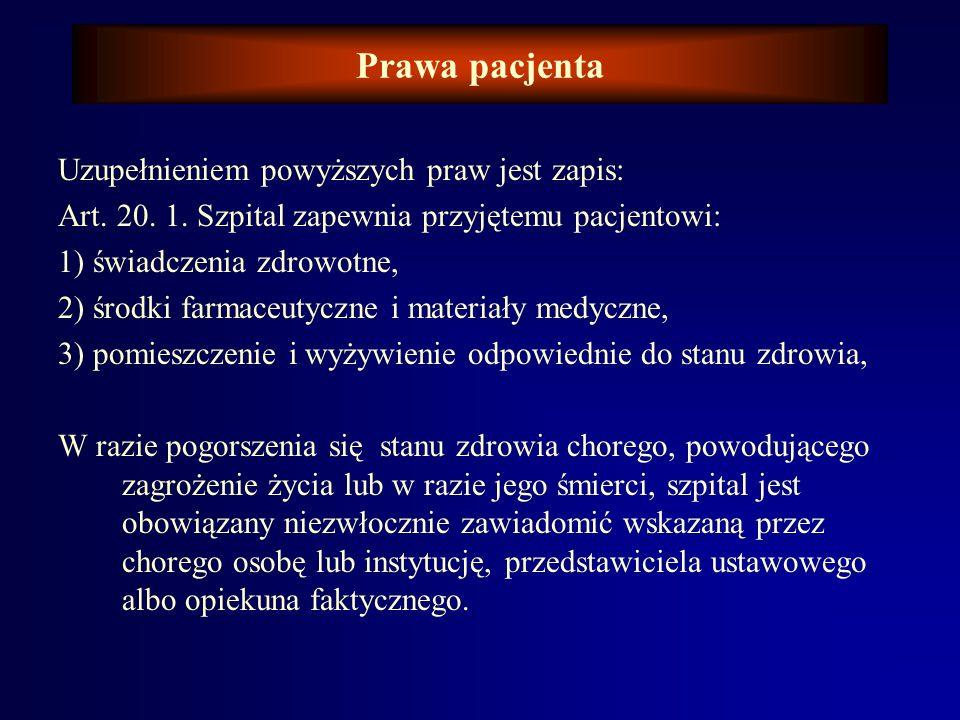 Prawa pacjenta Uzupełnieniem powyższych praw jest zapis: