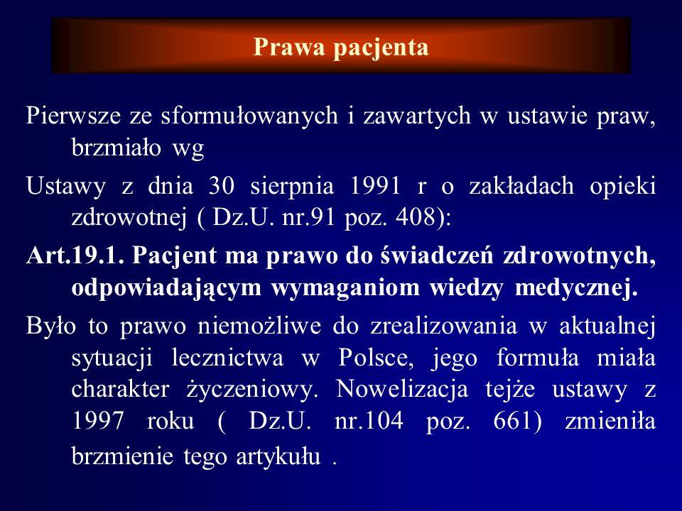 Prawa pacjenta Pierwsze ze sformułowanych i zawartych w ustawie praw, brzmiało wg.