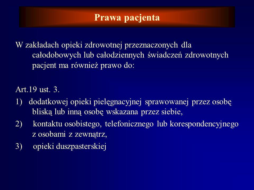 Prawa pacjenta W zakładach opieki zdrowotnej przeznaczonych dla całodobowych lub całodziennych świadczeń zdrowotnych pacjent ma również prawo do: