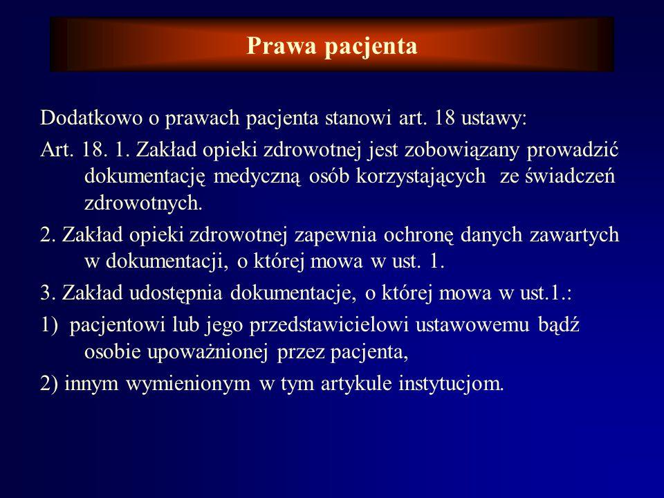 Prawa pacjenta Dodatkowo o prawach pacjenta stanowi art. 18 ustawy: